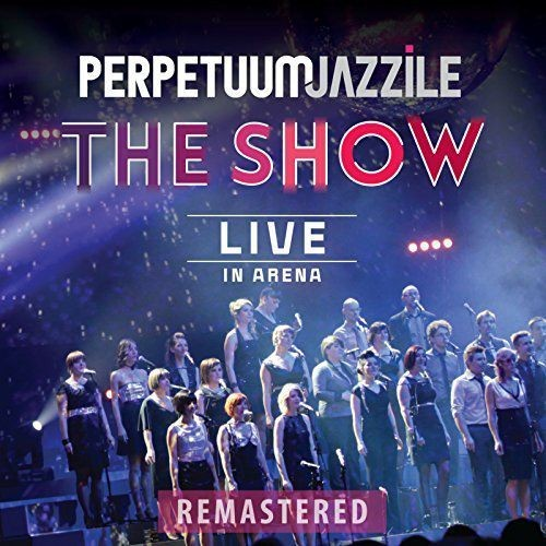 Perpetuum Jazzile - The Show (Live in Arena) (Remastered) (2018) Full Album