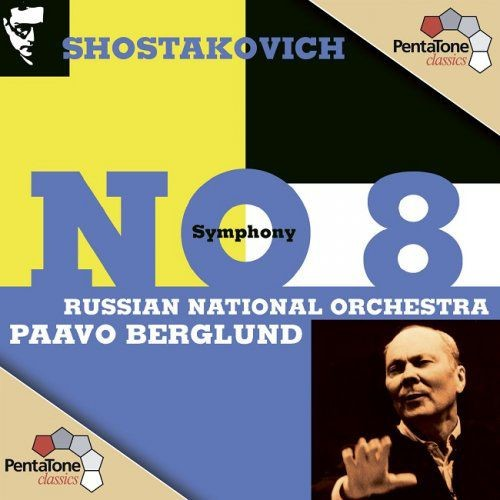 Russian National Orchestra, Paavo Berglund - Shostakovich: Symphony No. 8 'Stalingrad' (2006) [DSD64] DSF + HDTracks Full Album