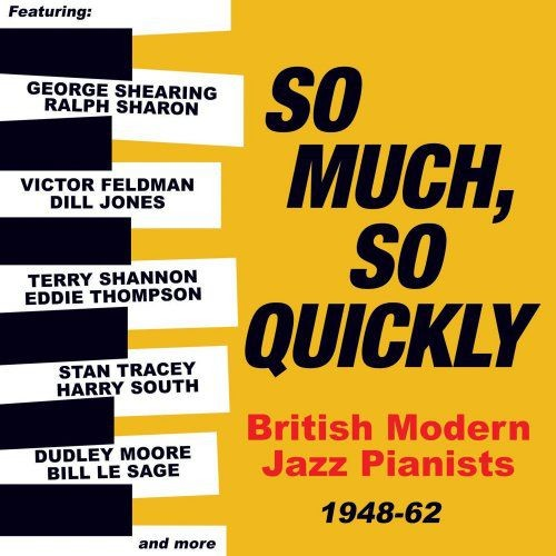 VA - So Much, So Quickly: British Modern Jazz Pianists 1948-63 (2018) Lossless Full Album