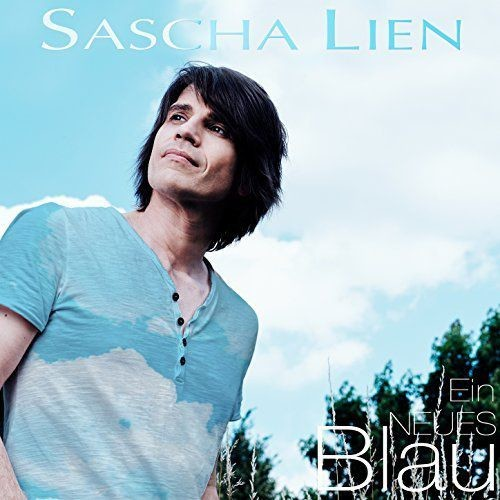Sascha Lien - Ein neues Blau (2017) Full Album
