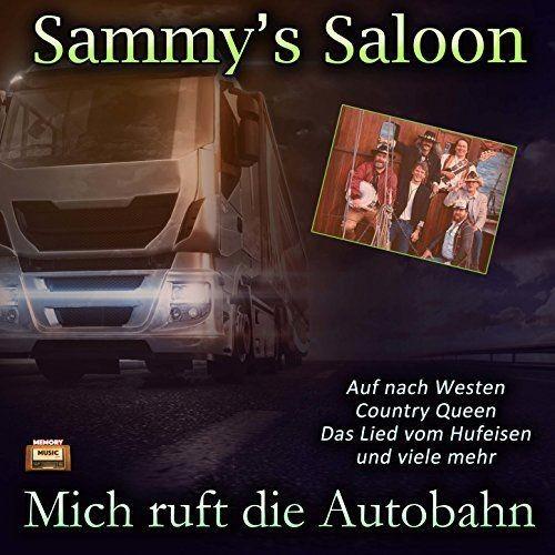 Sammy's Saloon - Mich ruft die Autobahn (2017) Full Album
