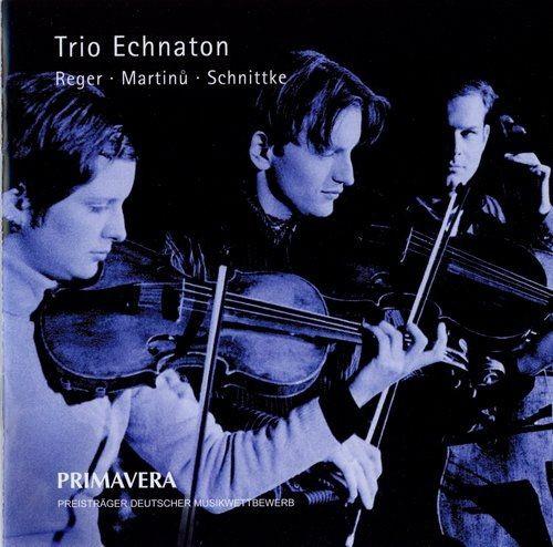 Trio Echnaton - Reger, Martinů, Schnittke (1999) Full Album
