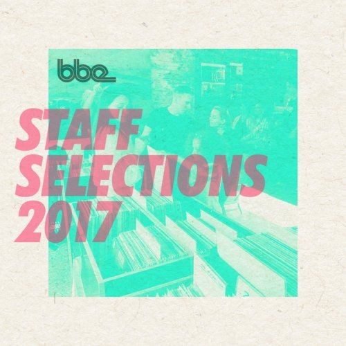 VA - BBE Staff Selections 2017 (2017) lossless Full Album