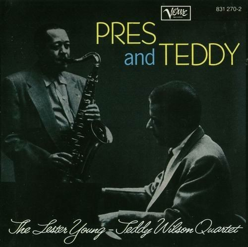 Lester Young-Teddy Wilson Quartet - Pres and Teddy (1956) Full Album