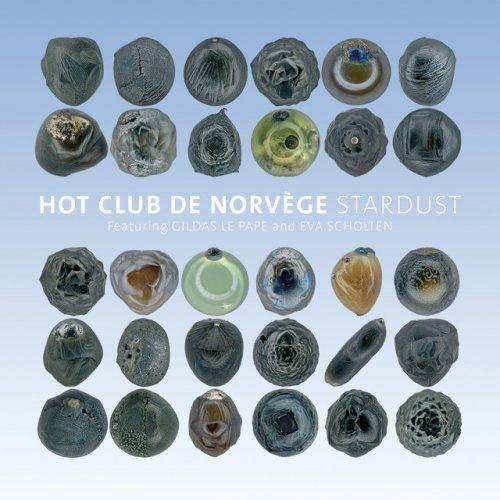 Hot Club De Norvege - Stardust (2017) Full Album