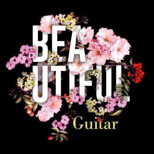 VA - Beautiful Guitar (2017) Full Album