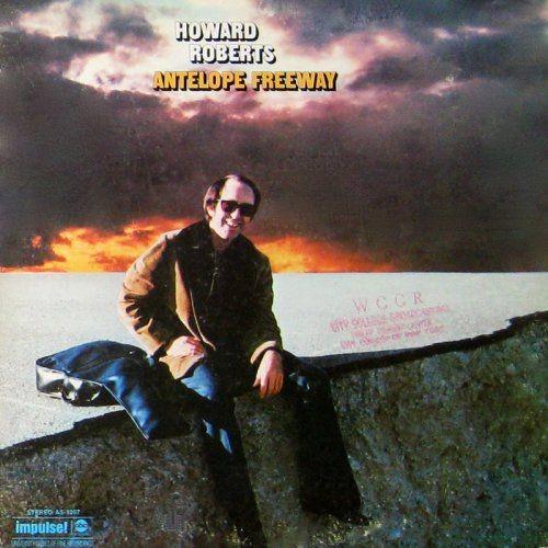 Howard Roberts - Antelope Freeway (1971) Full Album