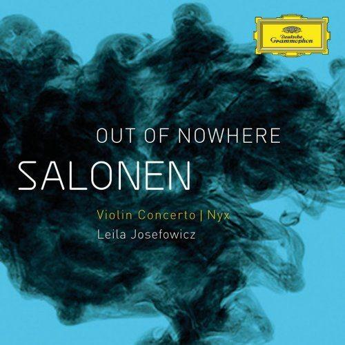 Leila Josefowitz - Salonen: Out of Nowhere - Violin Concerto, Nyx (2012) Full Album