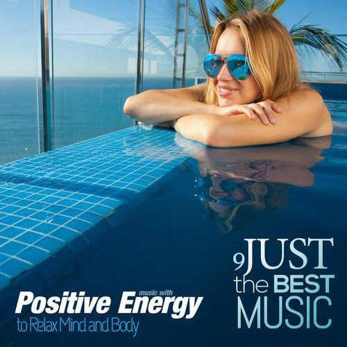 VA - Just the Best Music Vol.9 Music with Positive Energy to Relax Mind and Body (2017) Full Album