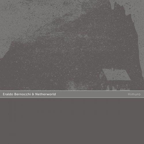 Bernocchi, Eraldo & Netherworld - Himuro (2017) Full Album