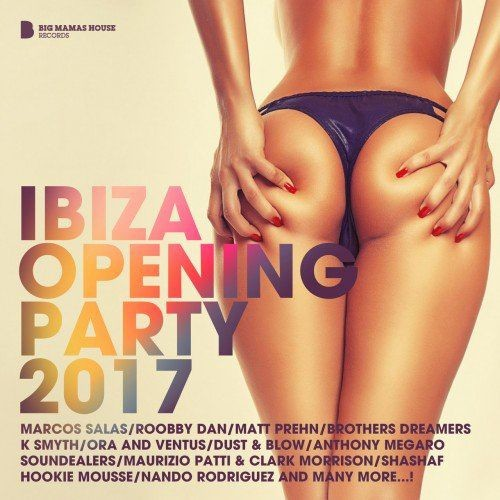 VA - Ibiza Opening Party 2017 FLAC Full Album