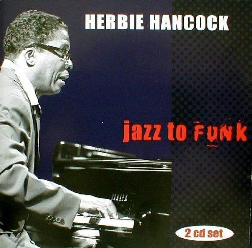 Herbie Hancock - Jazz To Funk (2006) Full Album