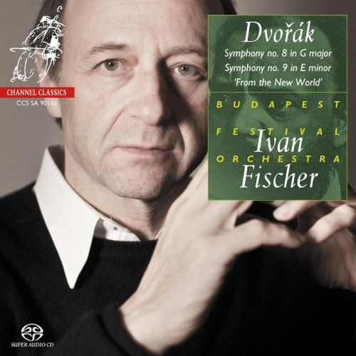 Budapest Festival Orchestra, Ivan Fischer - Dvorak: Symphonies Nos. 8 & 9 'From the New World' [SACD...